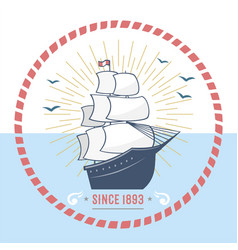 fashion nautical and marine sailing themed label vector image