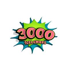 3d comic text speech bubble 3000 followers vector