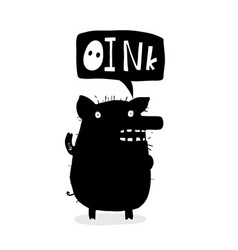 cute pig inky design saying oink vector image