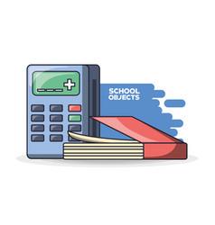 school supplies books calculator education concept vector image vector image