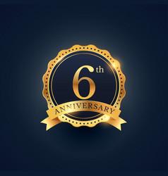 6th anniversary celebration badge label in golden vector image vector image