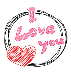 hand drawn love you postcard love you with my vector image