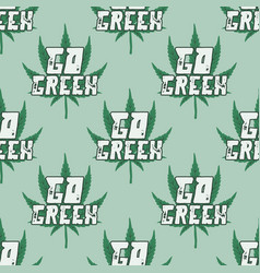 marijuana seamless background go green quote vector image