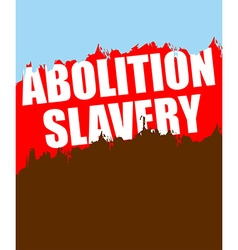 Abolition of slavery Poster depicting an abstract vector