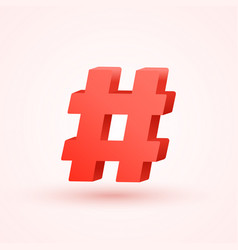 hashtag 3d icon social hash tag design vector image