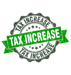 tax increase stamp sign seal vector image