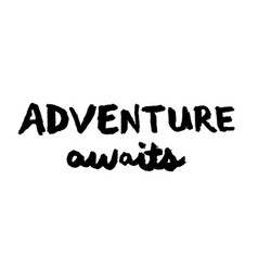 adventure awaits quote lettering vector image