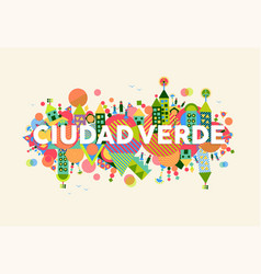 Green city spanish language concept vector