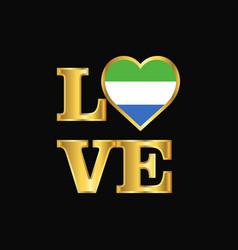 Love typography sierra leone flag design gold vector