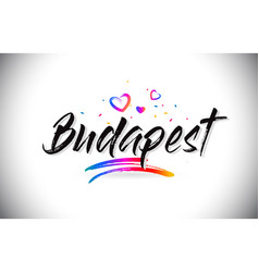 Budapest welcome to word text with love hearts vector
