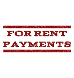 For Rent Payments Watermark Stamp vector image