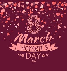 8 march womens day with hearts on background vector image