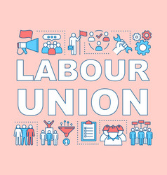 Labour union word concepts banner trade union vector