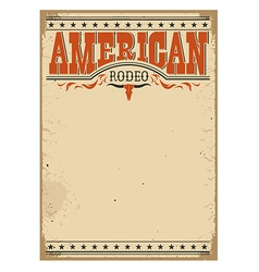 American rodeo poster for text on old paper vector image vector image