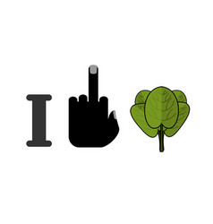 i hate spinach and green leaf lettuce fresh vector image vector image
