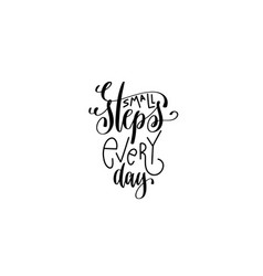 small steps every day black and white hand vector image
