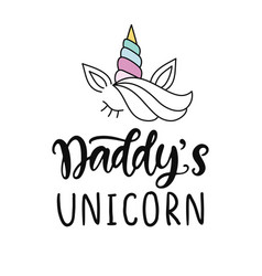Daddys unicorn funny quote hand written lettering vector