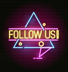Follow us neon sign for your design vector