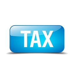 tax blue square 3d realistic isolated web button vector image