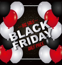 black friday inscription balloons marketing season vector image