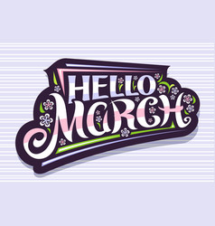 Lettering hello march vector