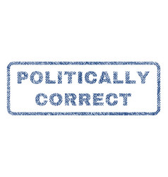 Politically correct textile stamp vector