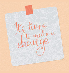 sticker text it is time to make a change beige vector image