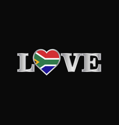 love typography with south africa flag design vector image