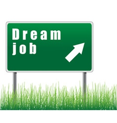 traffic sign with an arrow dream job vector image