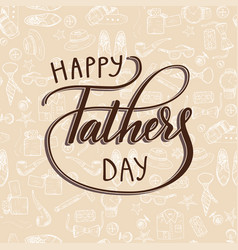 quote happy father s day excellent holiday card vector image