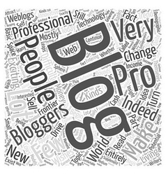 Exciting new frontier of professional blogging vector