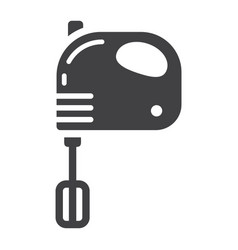 hand mixer solid icon household and appliance vector image