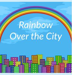 Landscape rainbow and city vector