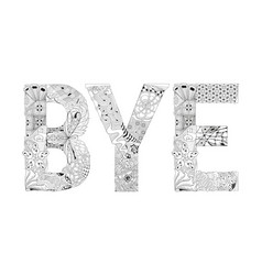 word bye for coloring decorative zentangle vector image