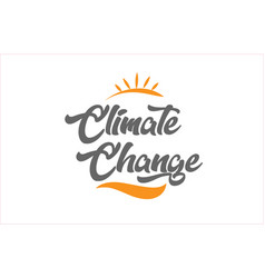 Climate change black hand writing word text vector