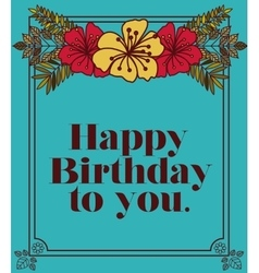 happy birthday to you design vector image