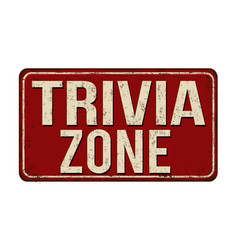 Trivia zone vintage rusty metal sign vector