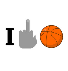 I hate basketball symbol of hatred and ball vector