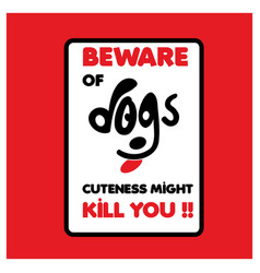 Beware of dogs typographic design with light vector