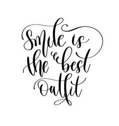 Smile is best outfit - hand lettering vector