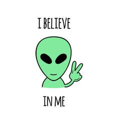 I believe in me alien vector