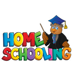 Home schooling theme sign 3 vector
