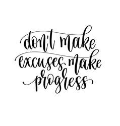 do not make excuses make progress - hand lettering vector image