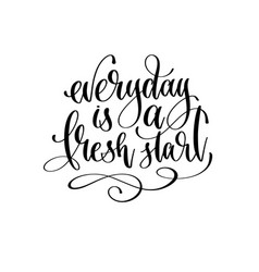 Everyday is a fresh start - hand lettering vector