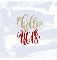 hello 2018 hand lettering holiday poster vector image