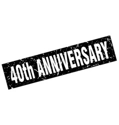 Square grunge black 40th anniversary stamp vector