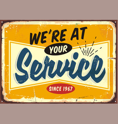 we are at your service retro store sign design vector image