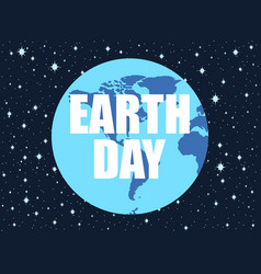 Earth day 22 april planet in space vector