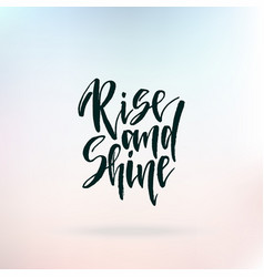 rise and shine inspirational quote about life vector image