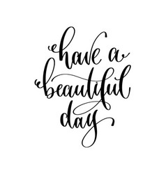 Have a beautiful day - hand lettering inscription vector